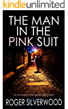 THE MAN IN THE PINK SUIT an enthralling crime mystery full of twists (Yorkshire Murder Mysteries Book 3)