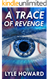 A Trace of Revenge: A Paranormal Crime Thriller