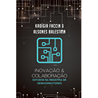 Inovação e colaboração: Estudos na Indústria de Semicondutores