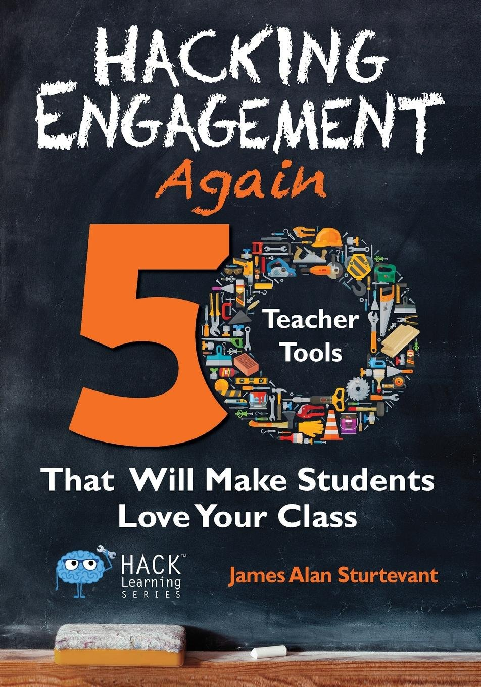 Hacking Engagement Again: 50 Teacher Tools That Will Make Students Love Your Class (Hack Learning Series) (Volume 12) pdf