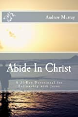 Abide In Christ: A 31-Day Devotional for Fellowship with Jesus Kindle Edition