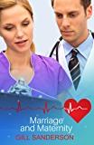 Marriage and Maternity: A Heartwarming Medical Romance (99p Medical Romance Specials Book 15) (English Edition)