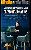 LOS SECRETOS DE LOS CRIPTOMILLONARIOS: Consejos para multiplicar tu dinero y proteger tu patrimonio (1Millionxbtc nº 3)