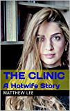 The Clinic: A Hotwife Story