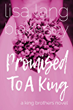 Promised To A King: A King Brothers Novel (The Fixer Series)