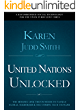 United Nations Unlocked: The Missing Link the UN Needs to Tackle Global Terrorism and the Coming Tech Tsunami