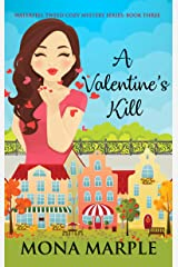 A Valentine's Kill: Waterfell Tweed Cozy Mystery Series: Book Three Kindle Edition