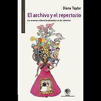 El archivo y el repertorio: La memoria cultural performática en las Américas