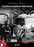 Il profumo inebriante della libertà (Collana Elite - Narrativa d'autore)