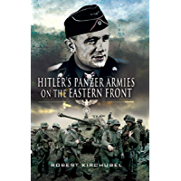 Hitler's Panzer Armies on the Eastern Front (English Edition)