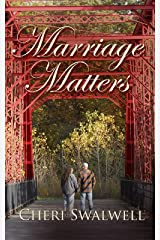 Marriage Matters: True stories of encouragement from couples who believe in the sanctity of marriage Kindle Edition