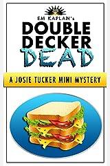 Double Decker Dead: A Josie Tucker Mini Mystery Kindle Edition