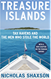 Treasure Islands: Tax Havens and the Men who Stole the World (English Edition)