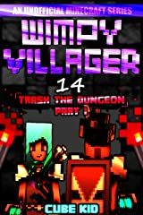 Wimpy Villager 14: Trash the Dungeon (Part I) Kindle Edition