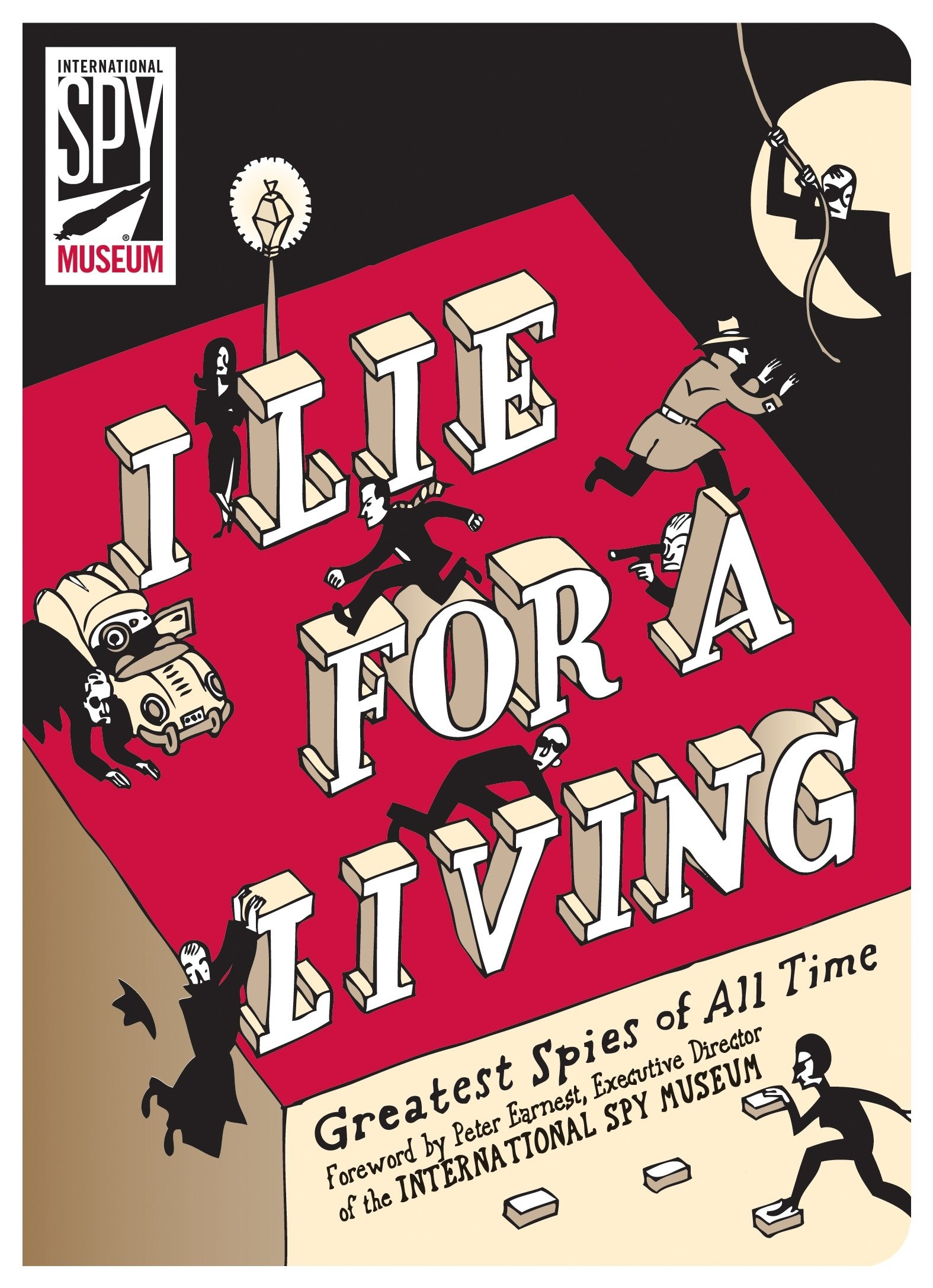 I Lie for a Living: Greatest Spies of All Time (International Spy Museum)