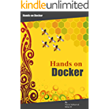 Docker Hands on: Deploy, Administer Docker Platform (English Edition)