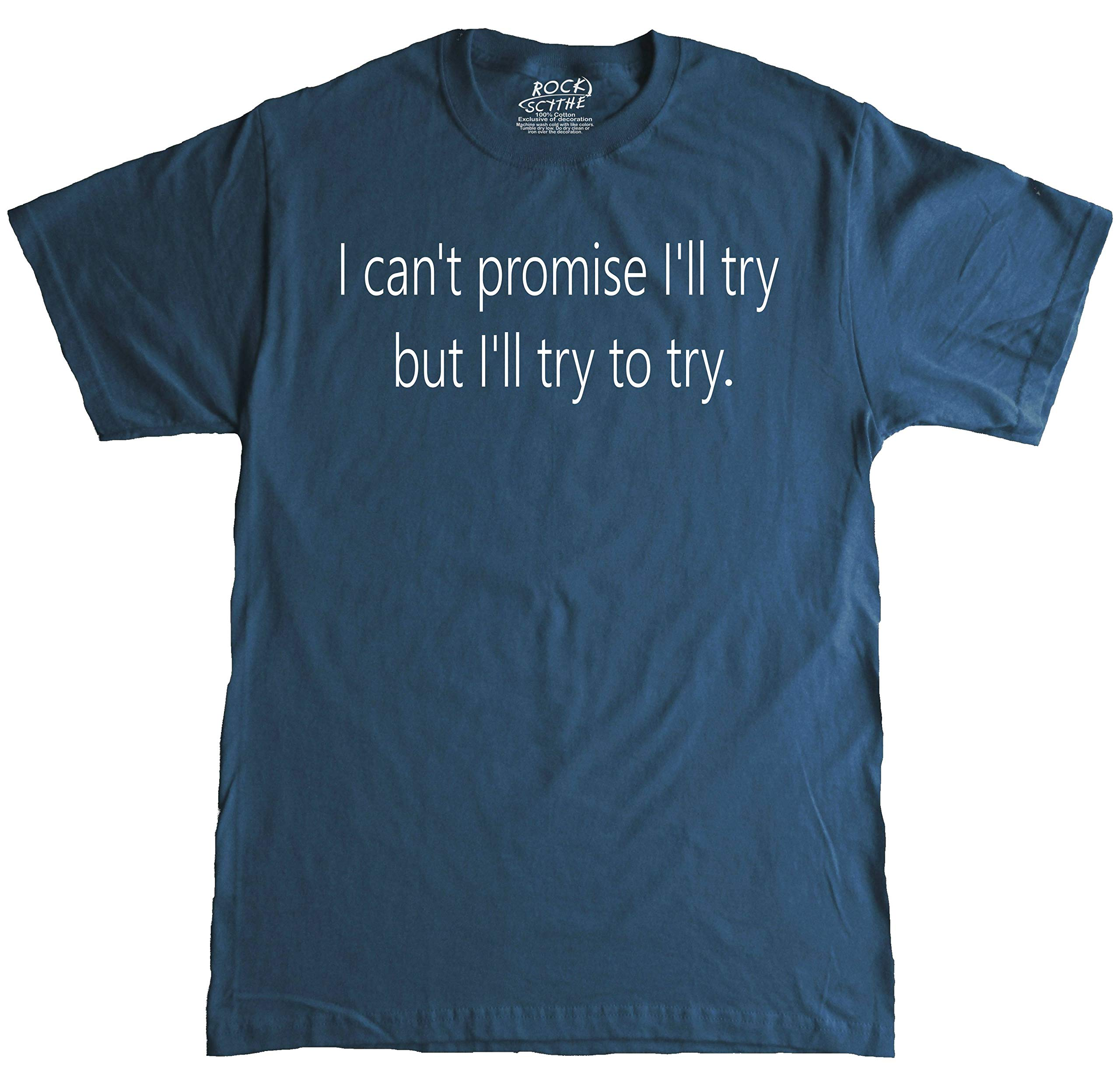 Rock Scythe I Can T Promise I Ll Try But I Ll Try To Try Bart Saying Adult T Shirt Tee 732