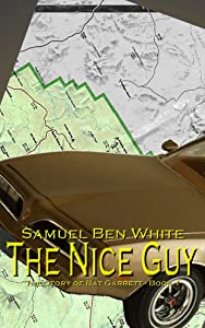 The Nice Guy (The Story of Bat Garrett Book 1)