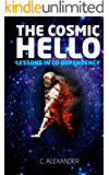 The Cosmic Hello: Lessons in Co-Dependency