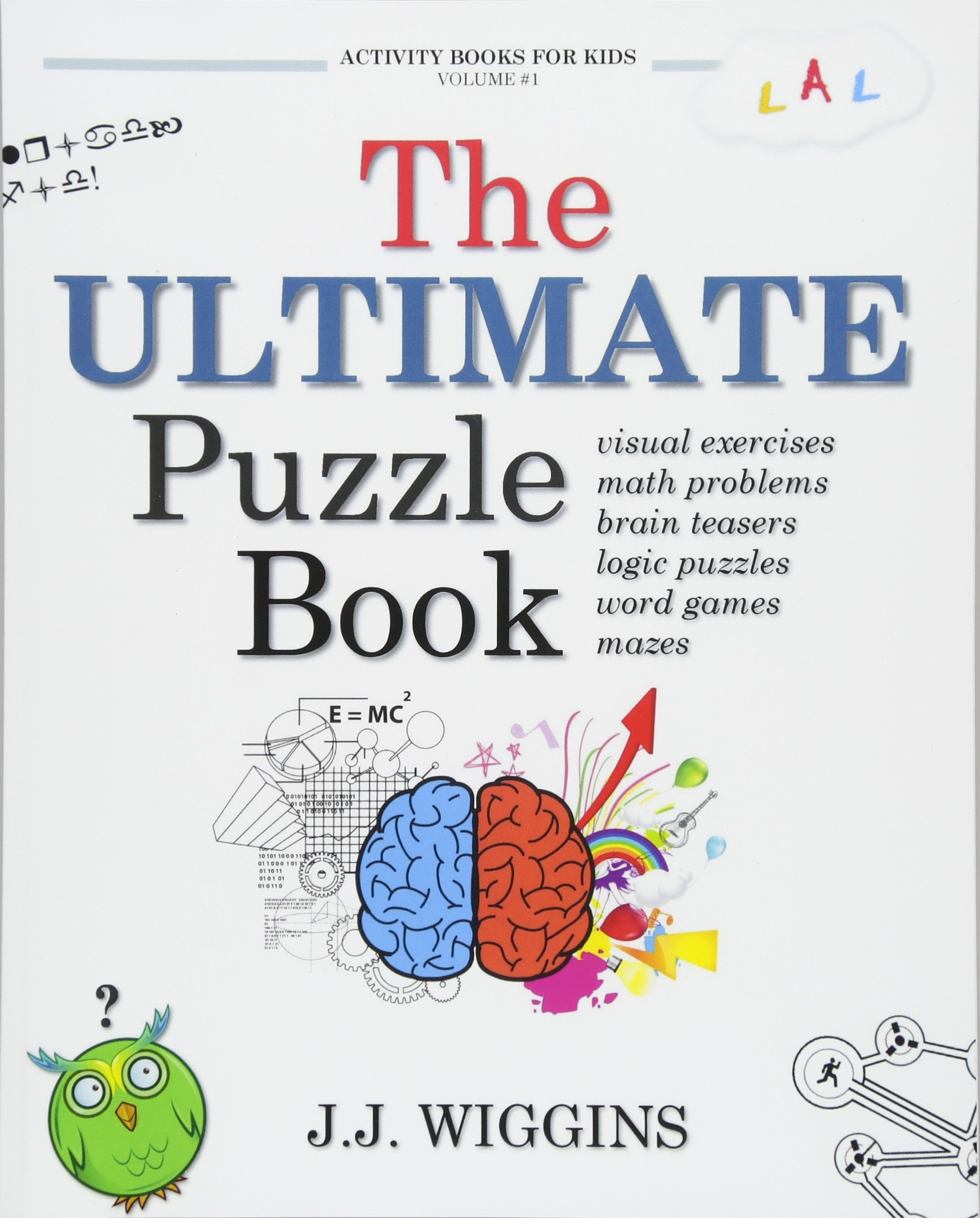 Amazon.com: The Ultimate Puzzle Book: Mazes, Brain Teasers, Logic Puzzles,  Math Problems, Visual Exercises, Word Games, and More! (Activity Books For  Kids) ...