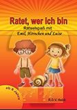 Ratet wer ich bin: Rätselspaß mit Emil, Luise und Hörnchen