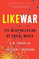 LikeWar: The Weaponization of Social Media Kindle Edition