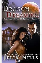 Crimson Moon Hideaway: Dragon Dreaming (Dragon Intelligence Agency Book 2) Kindle Edition