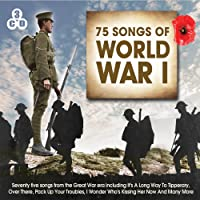 Songs Of World War I (75 Songs)