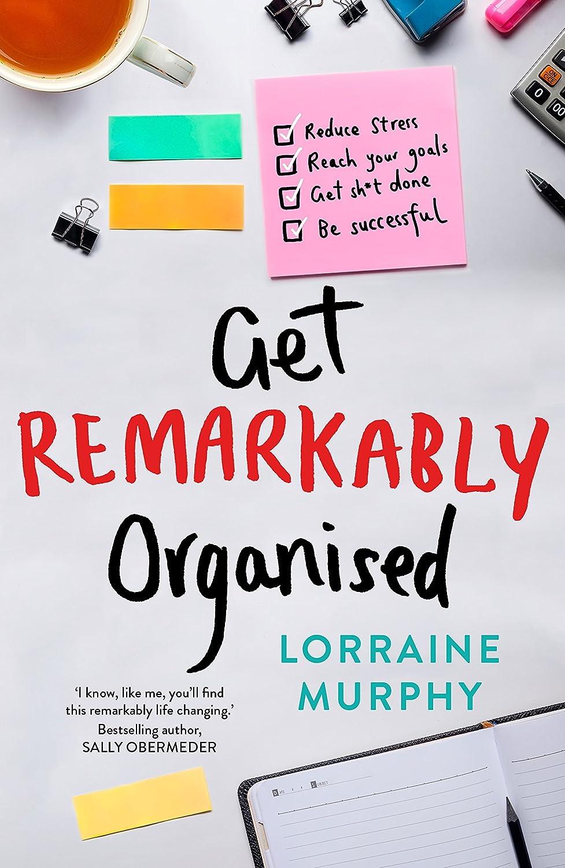 Get Remarkably Organised eBook: Lorraine Murphy: Amazon com au: Kindle Store