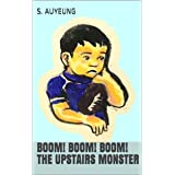 Boom! Boom! Boom! The Upstairs Monster
