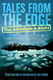 Tales from the Edge: True Adventures in Alaska