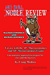 No Bull Review - For Use with the AP Macroeconomics and AP Microeconomics Exams Kindle Edition