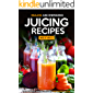Healing and Energizing Juicing Recipes: The Perfect Juicing Recipes for Weight Loss