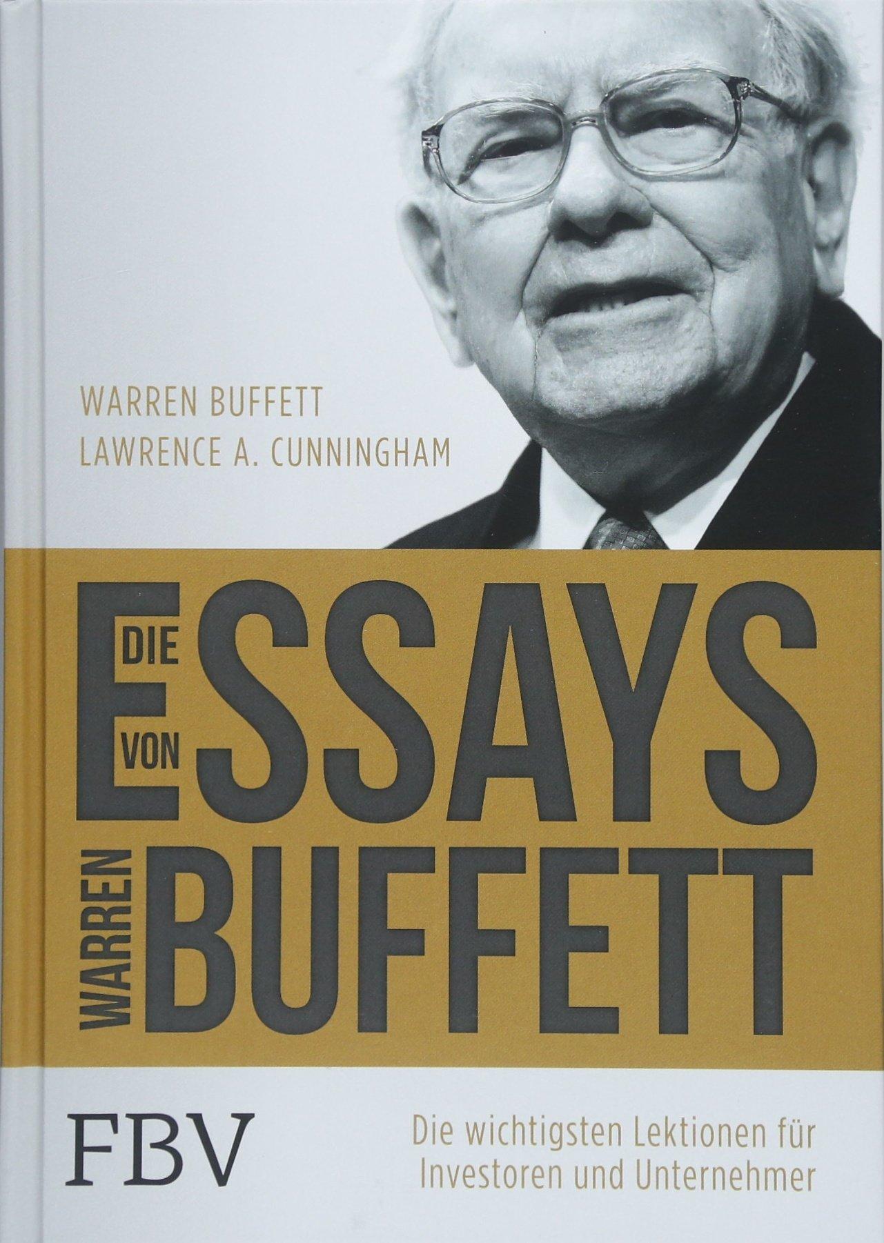 Die Essays von Warren Buffett: Die wichtigsten Lektionen für Investoren und Unternehmer Gebundenes Buch – 16. April 2018 Lawrence A. Cunningham FinanzBuch Verlag 3959720033 Rechnungswesen
