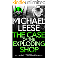 THE CASE OF THE EXPLODING SHOP a totally gripping, breathlessly twisty crime mystery (Detective Roper and Hooley…