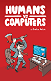 Humans vs Computers (English Edition)