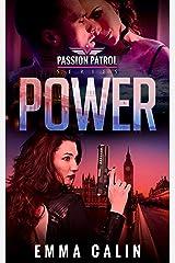 Power: A Passion Patrol Novel - Steamy Action Adventure Romance Kindle Edition