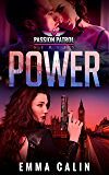 Power: A Passion Patrol Novel - Steamy Action Adventure Romance (Seduction)