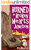 Burned in Broken Hearts Junction: A Cozy Matchmaker Mystery (Cozy Matchmaker Mystery Series Book 1)
