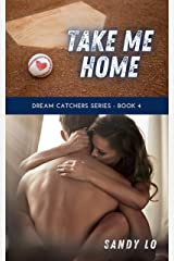 Take Me Home (Dream Catchers Series Book 4) Kindle Edition