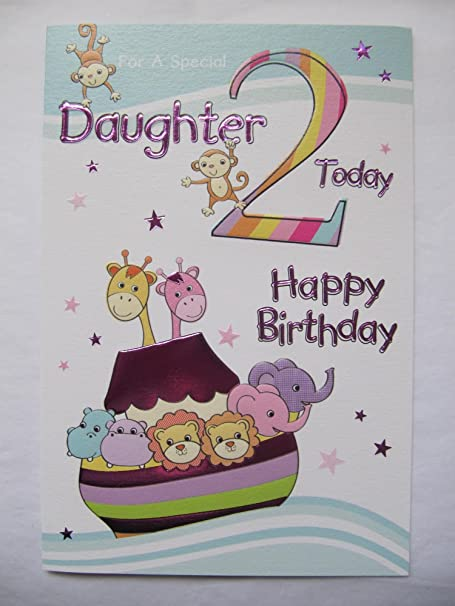 BEAUTIFUL COLOURFUL SPECIAL DAUGHTER 2 TODAY 2ND BIRTHDAY GREETING CARD