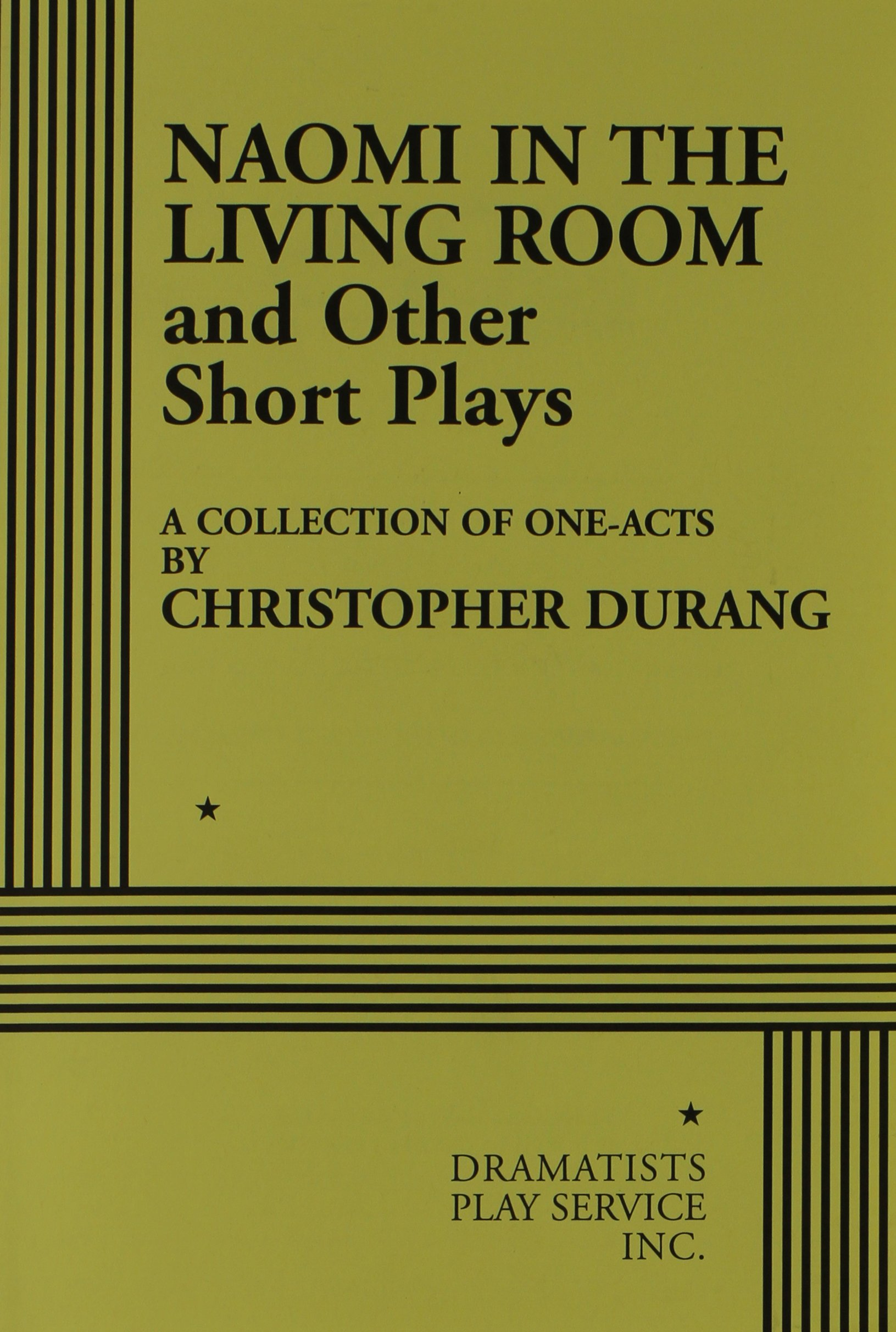 Naomi In The Living Room And Other Short Plays: A Collection Of One Acts:  Christopher Durang: 9780822214489: Amazon.com: Books