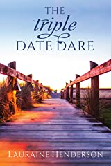 The Triple-Date Dare Kindle Edition