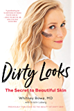 Dirty Looks: The Secret to Beautiful Skin