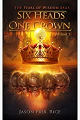Six Heads One Crown (The Pearl of Wisdom Saga Book 3) Kindle Edition