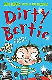 Fame! (Dirty Bertie Book 27)