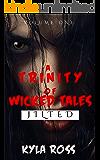 A Trinity of Wicked Tales- Jilted: A Splatterpunk Horror Anthology
