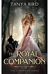 The Royal Companion: An epic love story (The Companion series Book 1) Kindle Edition