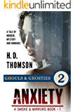 Anxiety: Ghouls & Ghosties - Episode 2 - A Tale of Murder, Mystery and Romance (A Smoke and Mirrors Book Book 1)