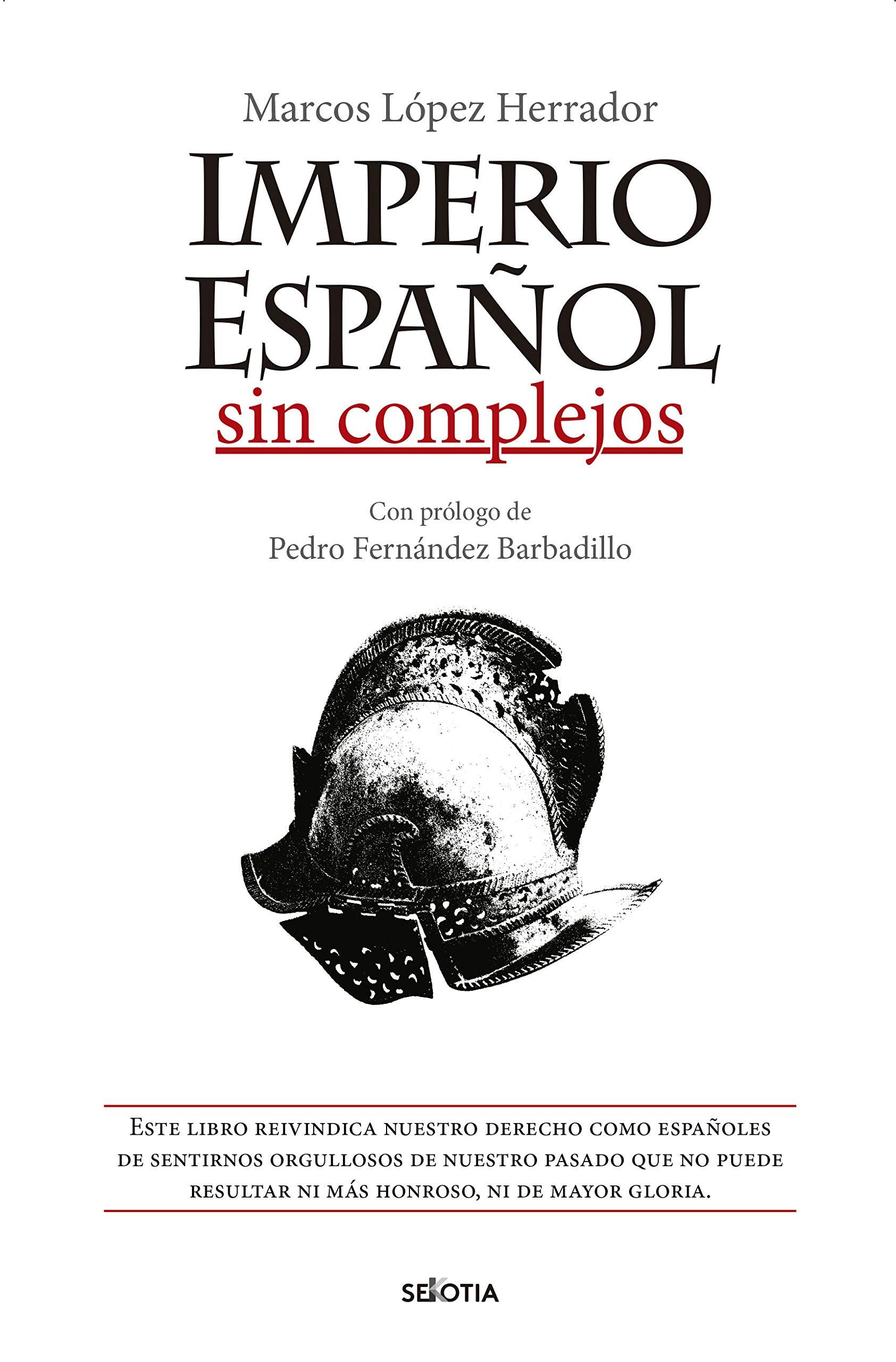 Imperio Español Sin Complejos: Amazon.es: López Herrador, Marcos ...
